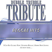 A Tribute To - The Reggae Hits by Dubble Trubble