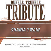 A Tribute To - Shania Twain by Dubble Trubble