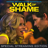 Walk of Shame - Streaming Edition (Original Motion Picture Soundtrack) by Various Artists