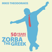 50 Years (1964 - 2014) Zorba the Greek von Mikis Theodorakis (Μίκης Θεοδωράκης)