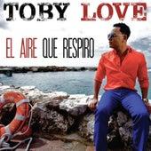 El Aire Que Respiro by Toby Love