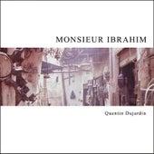 Monsieur Ibrahim by Quentin Dujardin