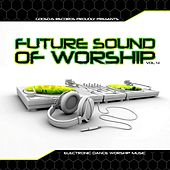 Godsdjs Records: The Future Sound of Worship, Vol. 4 by Various Artists