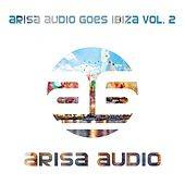 Arisa Audio Goes Ibiza Vol. 2 - EP by Various Artists