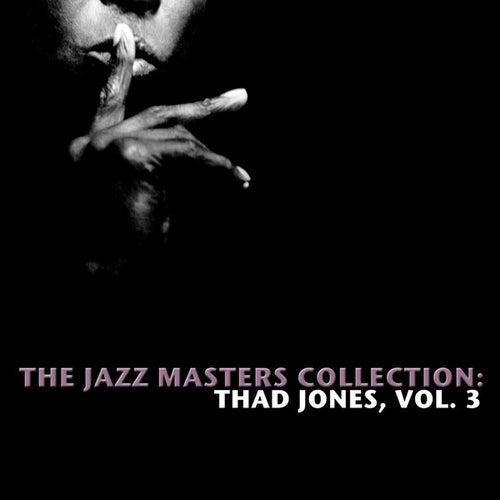 The Jazz Masters Collection: Thad Jones, Vol. 3 by Thad Jones