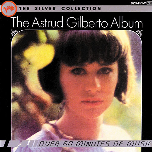 The Silver Collection: The Astrud Gilberto Album by Astrud Gilberto