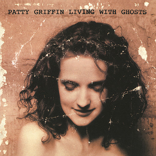 Living With Ghosts by Patty Griffin