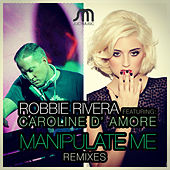 Manipulate Me (Remixes) by Ivan Robles