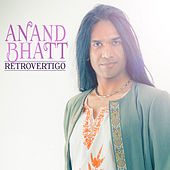 Retrovertigo by Anand Bhatt