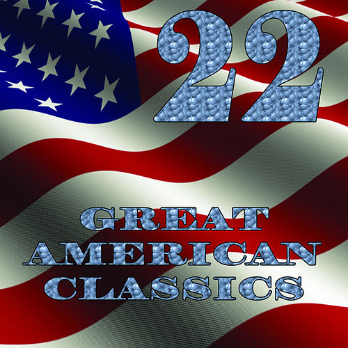 22 Great American Classics by Various Artists