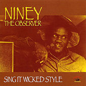 Sing It Wicked Style by Niney the Observer
