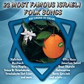 23 Most Famous Israeli Folk Songs by Various Artists