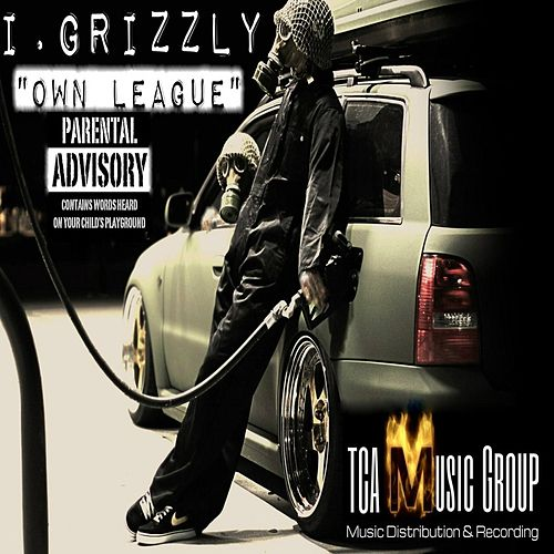 Own League (feat. Fly Ty) by I. Grizzly