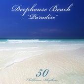 Deephouse Beach: Paradise (50 Chillhouse Rhythms) by Various Artists