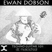Techno Guitar 101 by Ewan Dobson