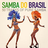 Samba Do Brasil (50 Tracks of Pure Samba) by Various Artists