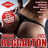 Cuban Reggaeton 2013 by Various Artists