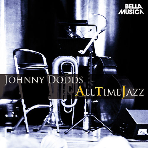 All Time Jazz: Johnny Dodds by Johnny Dodds