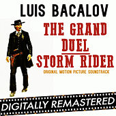 The Grand Duel - Storm Rider (Original Motion Picture Soundtrack) - Remastered by Luis Bacalov