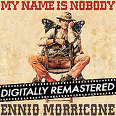 My Name is Nobody (Original Motion Picture Soundtrack) - Remastered by Ennio Morricone