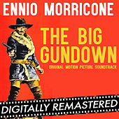The Big Gundown (Original Motion Picture Soundtrack) - Digitally Remastered by Ennio Morricone