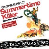 Summertime Killer - Ricatto alla Mala (Original Motion Picture Soundtrack) by Luis Bacalov