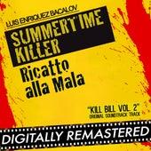 Summertime Killer - Ricatto alla Mala (Kill Bill Vol. 2 Original Soundtrack Track) by Luis Bacalov