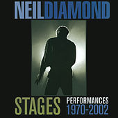 Stages: Performances 1970-2002 von Neil Diamond