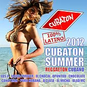 Cubaton Summer 2012 (Cuban Reggaeton) by Various Artists