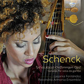 Schenck: Tyd en Konst-Oeffeningen, Op. 2 (Sonatas for Viola da Gamba) by Lixsania Fernández