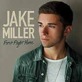 First Flight Home by Jake Miller
