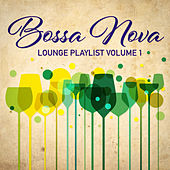 Bossa Nova Lounge Playlist, Vol. 1 by Various Artists