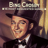16 Most Requested Songs by Bing Crosby