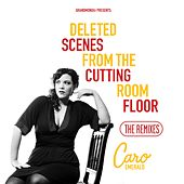 Deleted Scenes from the Cutting Room Floor the Remixes by Caro Emerald