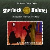 Die alten Fälle (Reloaded) - Fall 07: Der Vampir von Sussex by Sherlock Holmes