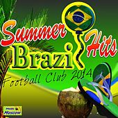 Brazil Summer Hits (Football Club 2014) by Various Artists