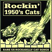 Rockin' 1950S Cats - Rare U.S. Rockabilly Cat Songs by Various Artists