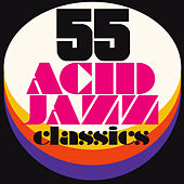 55 Acid Jazz Classics by Various Artists