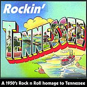 Rockin' Tennessee (50S Rock n'  Roll Homage to Tennesse) by Various Artists