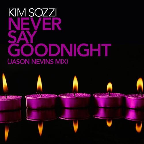 Never Say Goodnight by Kim Sozzi