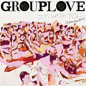 I'm With You (Sylvan Esso Remix) by Grouplove
