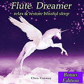 Flute Dreamer: Relax & Restore Blissful Sleep: Bonus Edition by Chris Conway
