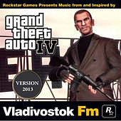 Grand Theft Auto IV: Vladivostok FM (Version 2013) by Various Artists