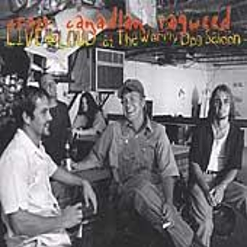 Live & Loud At The Wormy Dog Saloon by Cross Canadian Ragweed