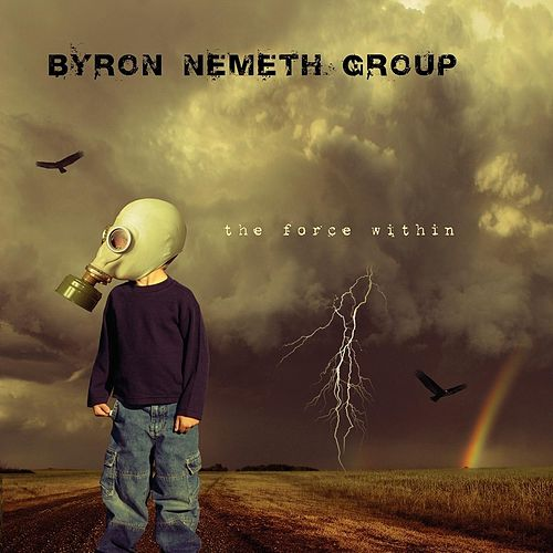 The Force Within by Byron Nemeth
