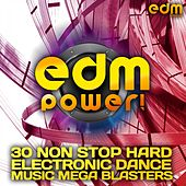 EDM Power! - Non Stop Hard Electronic Dance Music Mega Blasters by Various Artists