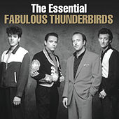The Essential Fabulous Thunderbirds by The Fabulous Thunderbirds