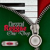 Classical Reggae One Drop‏ by Various Artists