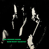 The Herbie Mann - Sam Most Quintet by Sam Most
