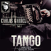 Tango Master Collection Vol. 1 by Carlos Gardel